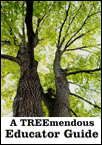 A TREEmendous Educator Guide