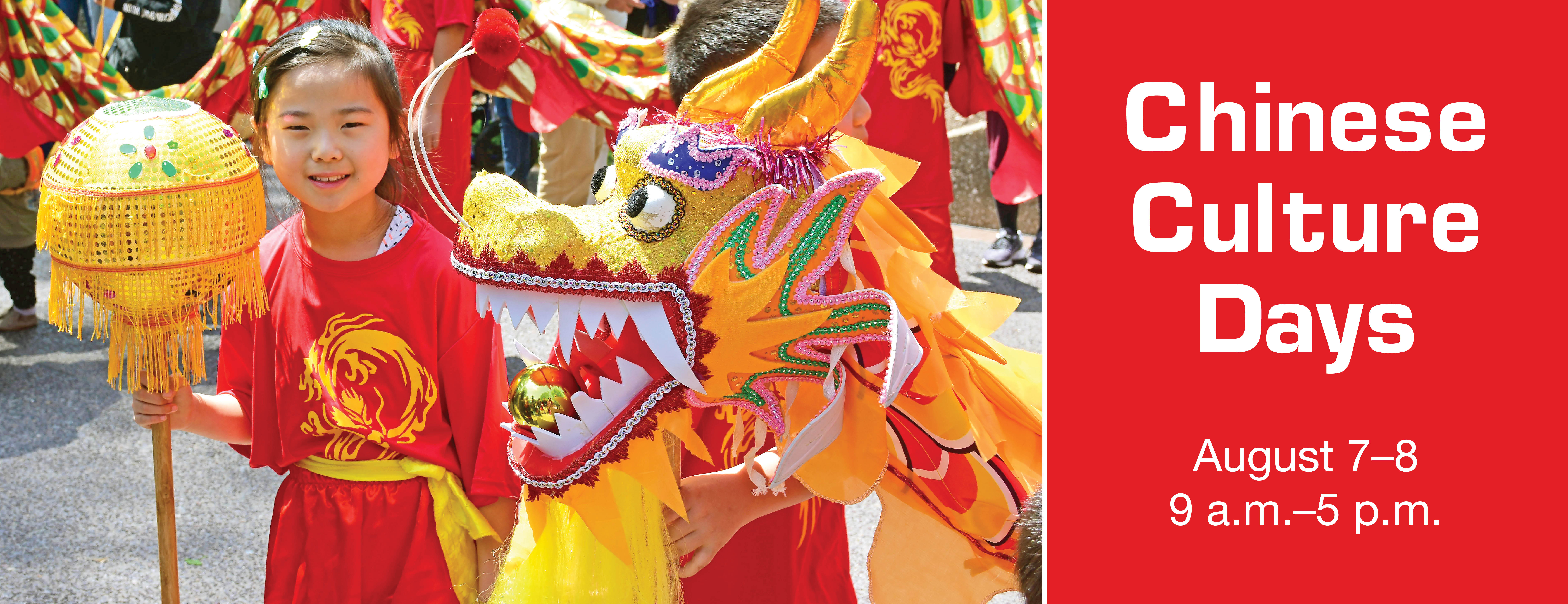 Chinese Culture Days Tickets   August 7 and 8, 2021   9 a.m. to 5 p.m.