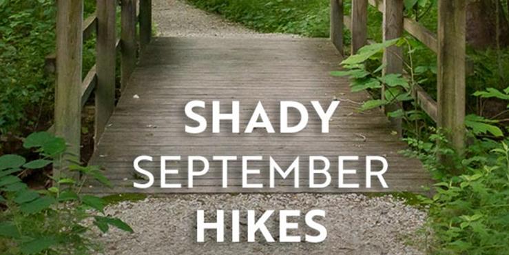 Shady September Hikes