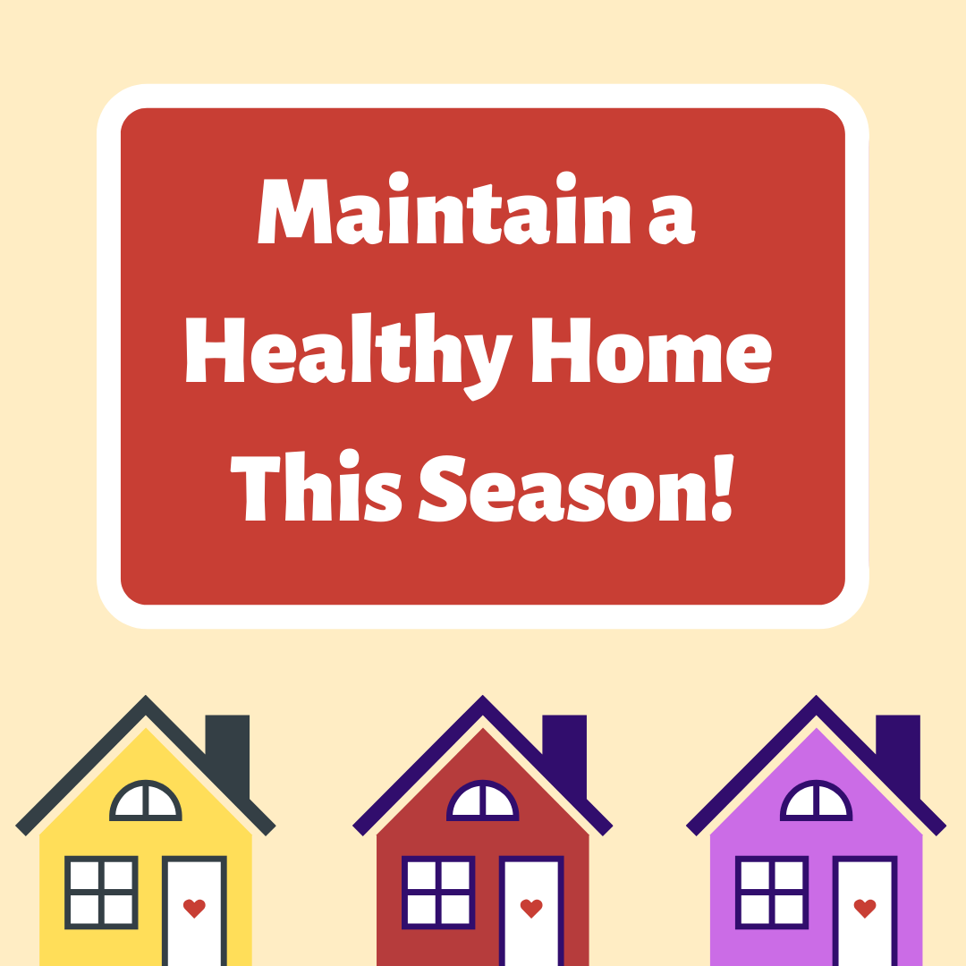 Maintaining a Healthy Home While You Work or Take Extended Shelter