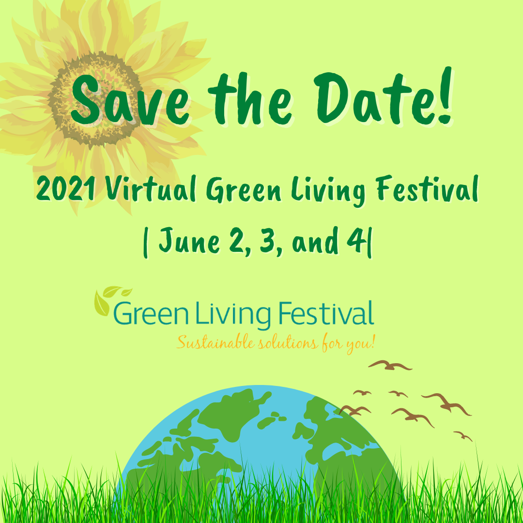 Join us for the 2021 Virtual Green Living Festival