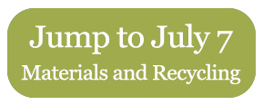 Jump to July 7 - Materials and Recycling