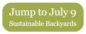 Jump to July 9 - Sustainable Backyards